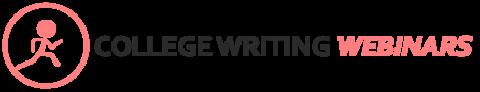 COLLEGE WRITING WEBINARS
